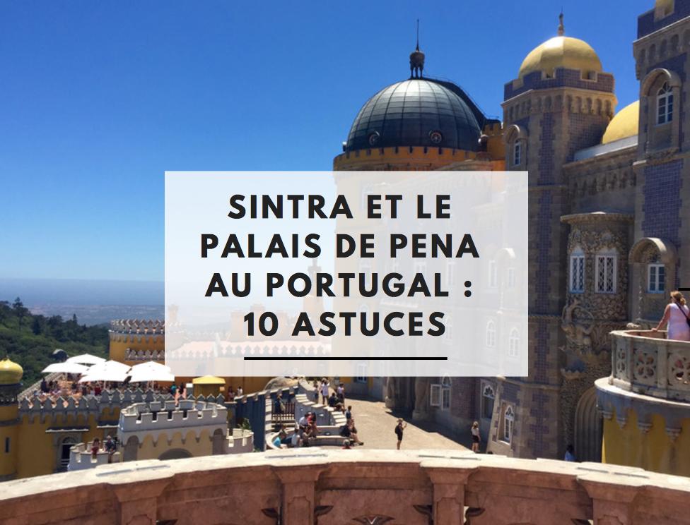 Sintra et le Palais de Pena au Portugal Visite en famille