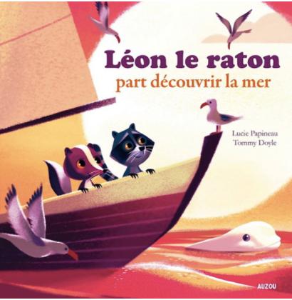 Léon le raton part découvrir la mer par Lucie Papineau et Tommy Doyle