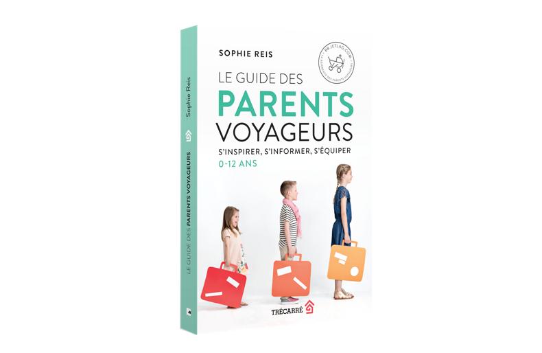 Le Guide des parents voyageurs par Sophie Reis